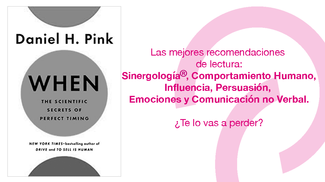 «When» the Scientific secrets of perfect timing por Daniel H. Pink