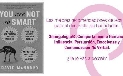 """You are not so smart"" David McRaney – Desarrollo de Habilidades"